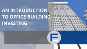 An Introduction to Office Building Investing