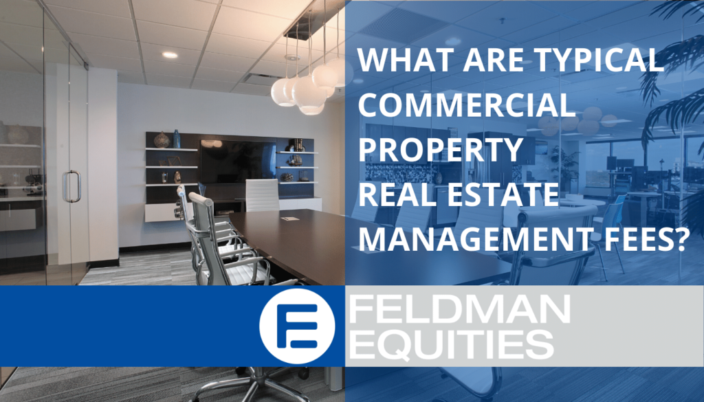 What are Typical Commercial Property Real Estate Management Fees?