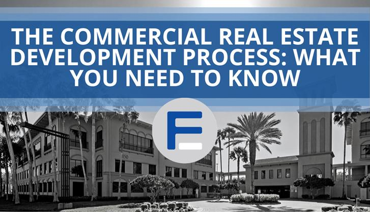 The Commercial Real Estate Development Process: What You Need to Know